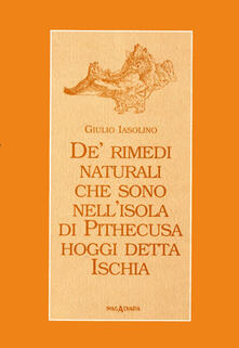 Fondazionesergioperlamusica.it De' rimedi naturali che sono nell'isola di Pithecusa hoggi detta Ischia Image