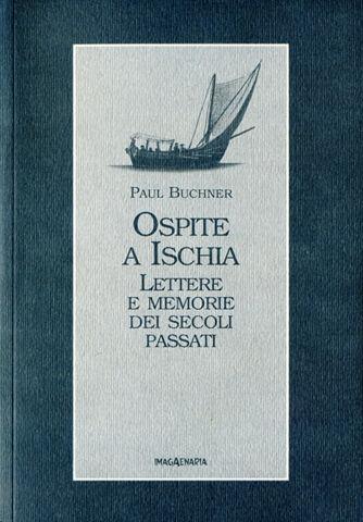 Ospite a Ischia. Lettere e memorie dei secoli passati
