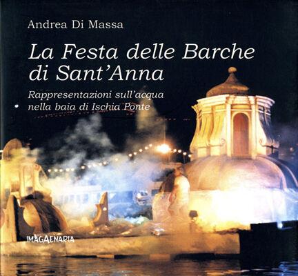 La festa delle barche di sant'Anna. Rappresentazioni sull'acqua nella baia di Ischia Ponte