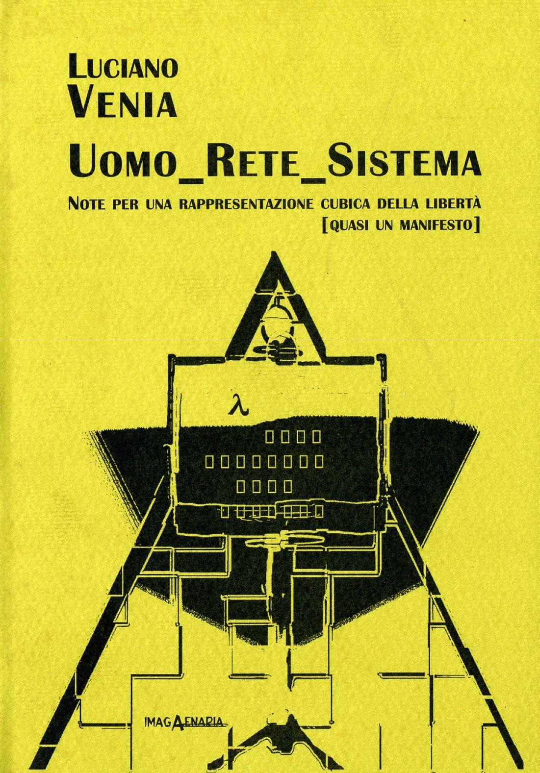 Uomo rete sistema. Note per una rappresentazione cubica della libertà (quasi un manifesto)