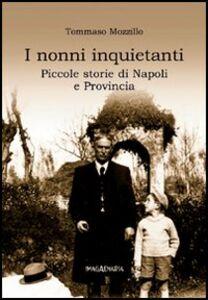 I nonni inquietanti. Piccole storie di Napoli e provincia