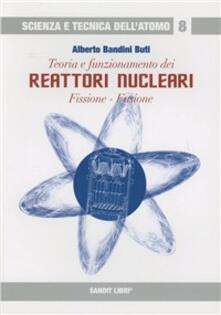Teoria e funzionamento dei reattori nucleari. Fissione, fusione.pdf