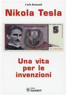 Nikola Tesla. Una vita per le invenzioni - Carlo Bramanti - copertina