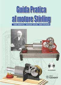 Guida pratica al motore Stirling. Con CD-ROM