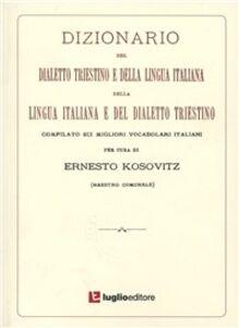 Dizionario del dialetto triestino e della lingua italiana
