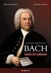 Johann Sebastian Bach. Tutte le cantate