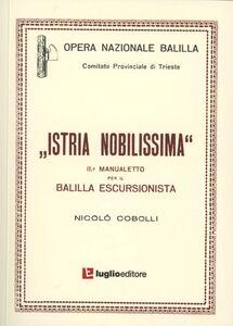 Istria nobilissima. Manualetto per il balilla escursionista