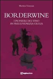 Borderwine. I pionieri del vino in Friuli Venezia Giulia.pdf