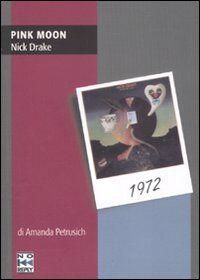 Pink Moon. Nick Drake