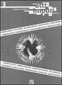 Libro Atti impuri. Vol. 3: Luogo di scritture.
