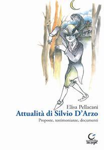 Attualità di Silvio D'Arzo. Proposte, testimonianze, documenti