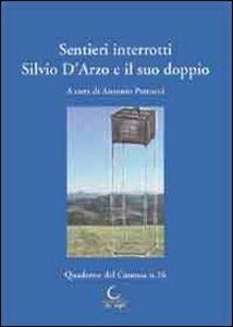 Sentieri interrotti. Silvio D'Arzo e il suo doppio. Atti del Convegno di studio (15 dicembre 2012)