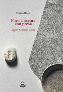Poesia oscura con presa. Leggere Corrado Costa