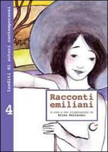 Racconti emiliani. Inediti di autori contemporanei. Vol. 4