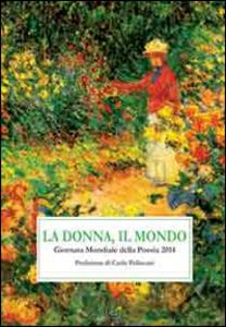 La donna, il mondo. Giornata mondiale della poesia 2014