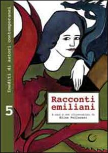 Racconti emiliani. Inediti di autori contemporanei. Vol. 5