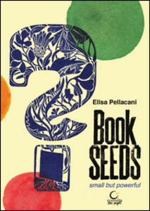Book seeds. Small but powerful