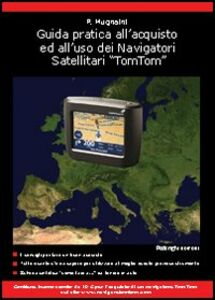 Guida pratica all'acquisto ed all'uso dei navigatori satellitari TomTom
