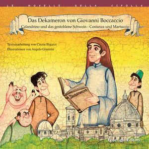 Das Dekameron von Giovanni Boccaccio: Calandrino und das gestohlene Schwein-Costanza und Martuccio