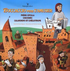 Boccaccio pour s'amuser. Frère Cipolla, Chichibìo, Calandrino et l'héliotrope