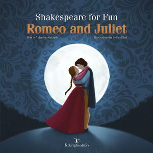 Shakespeare For Fun – Romeo and Juliet
