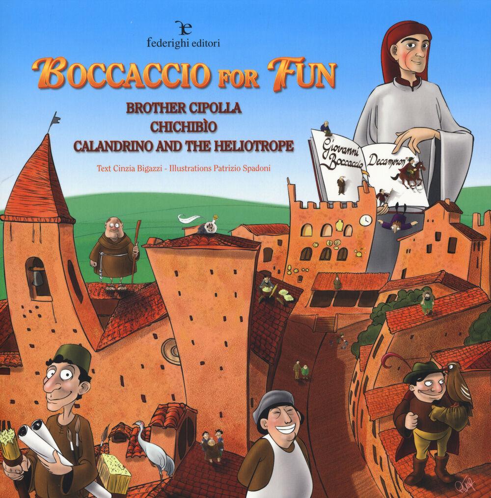 Boccaccio for fun. Brother cipolla. Chichibio. Calandrino and the heliotrope