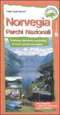 Norvegia. Parchi nazionali. Trekking, alpinismo, escursioni in tutti i parchi norvegesi