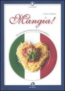 Mangia! Itinerari gastroesistenziali di un italiano