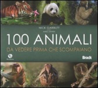 Cento animali da vedere prima che scompaiano. Ediz. illustrata - Nick Garbutt,Mike Unwin - 3