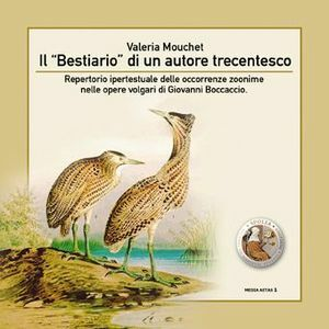 Il «Bestiario» di un autore trecentesco. Repertorio ipertestuale delle occorrenze zoonime nelle opere volgari di Giovanni Boccaccio. CD-ROM