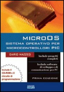 MicroOS sistema operativo per microcontrollori PIC. Con CD-ROM - Dario Mazzeo - copertina