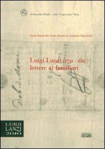 Luigi Lanzi (1732-1810). Lettere ai familiari