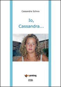 Io, Cassandra...