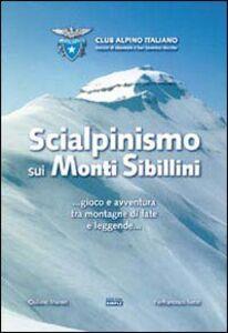 Sci alpinismo sui monti Sibillini... Gioco e avventura tra montagne di fate e leggende...