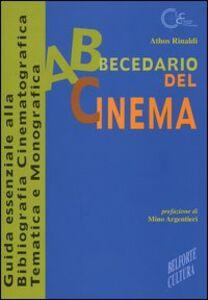 Abbecedario del cinema. Guida essenziale alla bibliografia cinematografica tematica e monografica