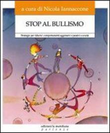 Stop al bullismo. Strategie per ridurre i comportamenti aggressivi e passivi a scuola. Con DVD.pdf