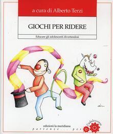 Giochi per ridere. Educare gli adolescenti divertendosi.pdf