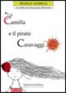Listadelpopolo.it Camilla e il pirata Caravaggio. Una fiaba per l'educazione alimentare Image