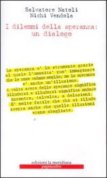 I dilemmi della speranza: un dialogo - Salvatore Natoli,Nichi Vendola - copertina