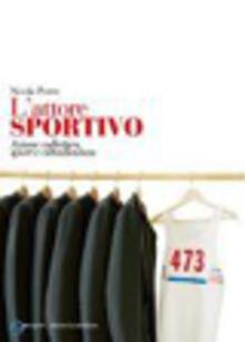 L attore sportivo. Azione collettiva, sport e cittadinanza.pdf