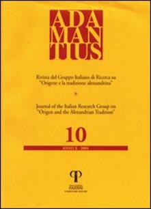 Adamantius. Notiziario del Gruppo italiano di ricerca su «Origene e la tradizione alessandrina». Vol. 10
