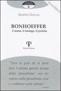Bonhoeffer. L'uomo, il teologo, il profeta