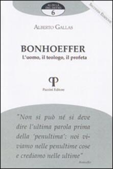 Bonhoeffer. Luomo, il teologo, il profeta.pdf