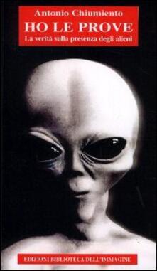 Ho le prove. La verità sulla presenza degli alieni.pdf