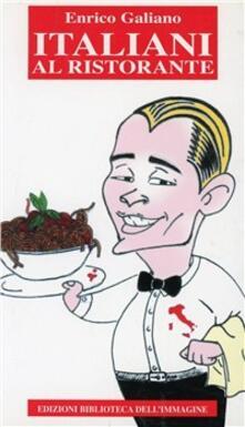 Italiani al ristorante. L'Italia a tavola raccontata da un cameriere - Enrico Galiano - copertina