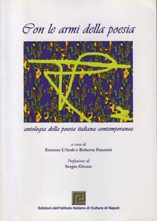 Rallydeicolliscaligeri.it Con le armi della poesia. Antologia della poesia italiana contemporanea Image