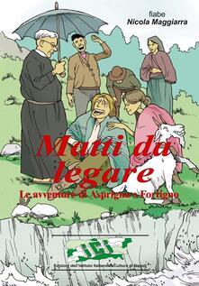 Matti da legare. Le avventure di Asprigno e Fortigno.pdf