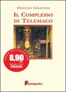 Il complesso di Telemaco - Cristina Légovich - copertina