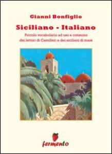 Siciliano-italiano. Piccolo vocabolario ad uso e consumo del lettori di Camilleri e dei siciliani di mare