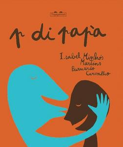 Libro P come papà Isabel Minhós Martins